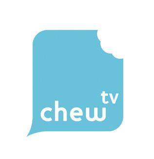 Chew TV